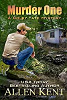 Murder One: A Colby Tate Mystery (The Colby Tate Mysteries)