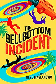 The Bellbottom Incident (The Incident Series Book 3) by [Maslakovic, Neve]