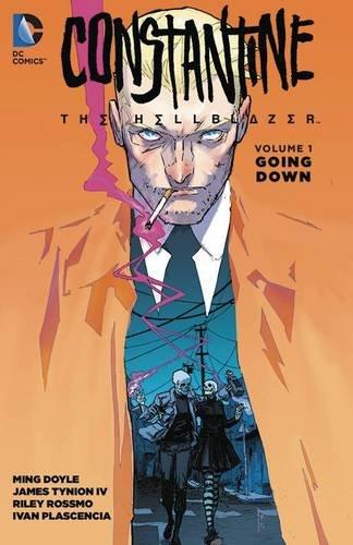 Constantine: The Hellblazer Vol. 1: Going Down (Constantine the Hellblazer)