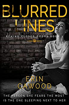 Blurred Lines: A gripping psychological thriller (Behind Closed Doors Book 3) by [Cawood, Erin]