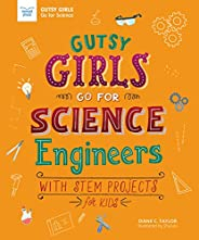 Gutsy Girls Go for Science - Engineers: With Stem Projects for Kids
