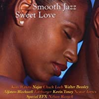Smooth Jazz: Sweet Love by VARIOUS ARTISTS (2013-05-03)