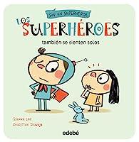 Los superhéroes también se sienten solos/ Super Heroes Also Feel Lonely (Soy Un Superheroe)