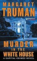 Murder in the White House: A Capital Crimes Novel