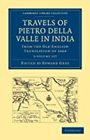 Travels of Pietro della Valle in India 2 Volume Paperback Set: From the Old English Translation of 1664 (Cambridge Library Collection - Hakluyt First Series)
