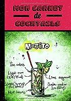 Mon carnet de cocktails: Mojito, carnet pour écrire vos meilleures recettes de cocktails dans un format 7x10 pouces (17,8x25,4 cm) | écrivez jusqu'à 50 recettes | 102 pages