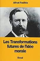 Les Transformations Futures De L'idée Morale