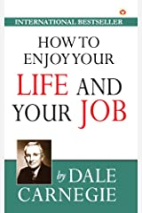 How To Enjoy Your Life And Your Job Kindle Edition
