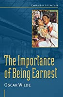 Oscar Wilde: 'The Importance of Being Earnest' (Cambridge Literature)