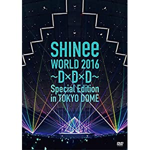SHINee WORLD 2016~D×D×D~ Special Edition in TOKYO DOME [DVD]