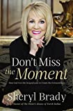 Don't Miss the Moment: How God Uses the Insignificant to Create the Extraordinary