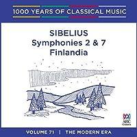 SIBELIUS: SYMPHONIES 2 & 7, FINLANDIA [1000 YEARS OF CLASSICAL MUSIC, VOL. 71]
