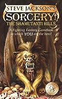 Sorcery! The Shamutanti Hills(The Fighting Fantasy Gamebooks 9)