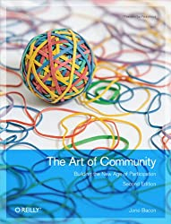 The Art of Community: Building the New Age of Participation (English Edition)