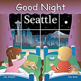 Good Night Seattle (Good Night Our World) by [Steere, Jay]