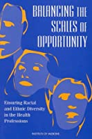 Balancing the Scales of Opportunity: Ensuring Racial and Ethnic Diversity in the Health Profession