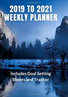 2019 to 2021 Weekly Planner: Includes Goal Setting sheets and Tracker