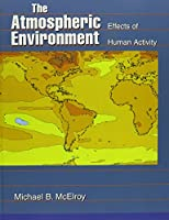 The Atmospheric Environment: Effects of Human Activity