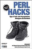 Perl Hacks. Tipps und Tools zum Prtogrammieren, Debuggen und Ueberleben