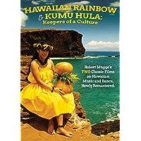 Hawaiian Rainbow / Kumu Hula: Keepers of a Culture