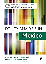 Policy Analysis in Mexico (International Library of Policy Analysis)