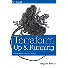 Terraform: Up and Running: Writing Infrastructure as Code