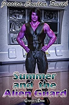 Summer and the Alien Guard (Intergalactic Brides 11) by [Smith, Jessica Coulter]