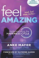 Feel Amazing and Look Even Better: Understanding the Happiness Cycle