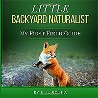 Little Backyard Naturalist (My First Field Guide)