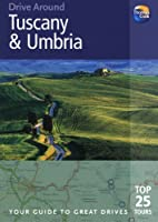 Drive Around Tuscany & Umbria: Your Guide to Great Drives (Thomas Cook Drive Around Guides)