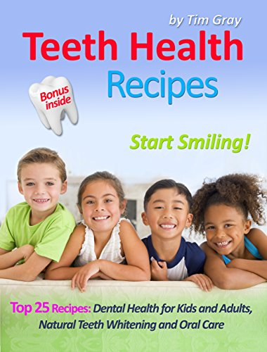 Teeth Health Recipes: Top 25 R...