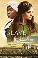 A Slave of the Shadows: The Livingston Legacy Series: Book 1
