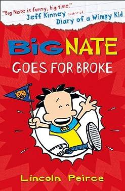 Big Nate Goes for Broke (Big Nate, Book 4)