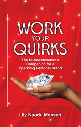 Work your Quirks: The Businesswoman's Companion for a Sparkling Personal Brand (English Edition)