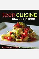 Teen Cuisine: New Vegetarian Kindle Edition