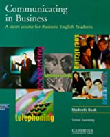 Communicating in Business: American English Edition Student's book: A Short Course for Business English Students (Cambridge Professional English)