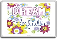 Dream Colorfully - Motivational Quotes Fridge Magnet - ?????????