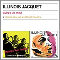 Swing's The Thing + And His Orchestra + 2 bonus tracks by Illinois Jacquet