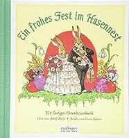 Ein frohes Fest im Hasennest: Ein lustiges Osterhasenbuch