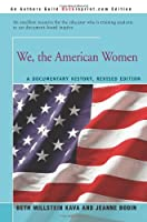 We, the American Women: A Documentary History, Revised Edition