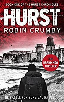 Hurst: A Pandemic Survival Thriller (The Hurst Chronicles Book 1) by [Crumby, Robin]