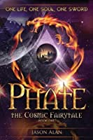 Phate: The Cosmic Fairytale: Book One
