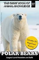 Polar Bears: Largest Land Predator on Earth (Great Book of Animal Knowledge)