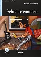 Lire et s'entrainer: Selma se connecte + CD + App