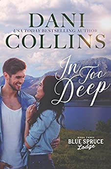 In Too Deep (Blue Spruce Lodge Book 3) by [Collins, Dani]
