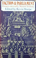 Faction and Parliament: Essays on Early Stuart History (University Paperbacks)