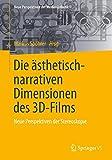 Die aesthetisch-narrativen Dimensionen des 3D-Films: Neue Perspektiven der Stereoskopie (Neue Perspektiven der Medienaesthetik)