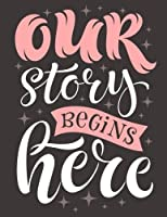 Our Story Begins Here Inspirational Journal, Diary, Notebook: A Motivation and Inspirational Quotes Journal Book With Coloring Pages Inside. Flower, Animals and Cute Pattern, Gifts for Men, Women, Teens, Seniors