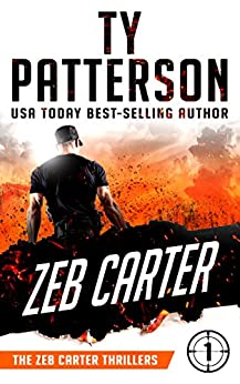 Zeb Carter: A Covert-Ops Suspense Action Novel (Zeb Carter Thrillers Book 1) by [Patterson, Ty]