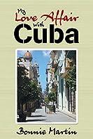 My Love Affair With Cuba